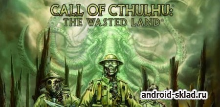 Call of Cthulhu Wasted Land - ролевая стратегия для Android