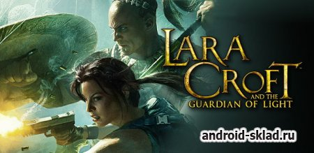 Lara Croft Guardian of Light - приключения Лары Крофт на Android