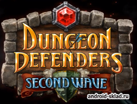 Dungeon Defenders Second Wave - игра в стиле РПГ для Android