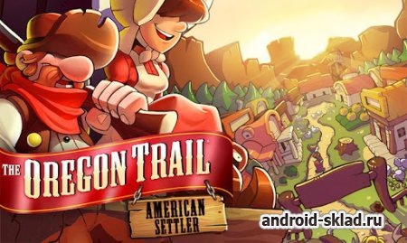 The Oregon Trail HD - приключенческая игра для Android