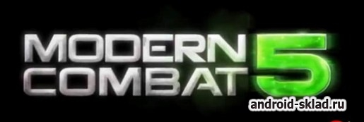 Modern Combat 5 Last War ��� Android ��� � ����������