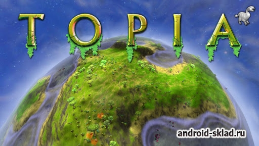 Topia World Builder  - будь Богом