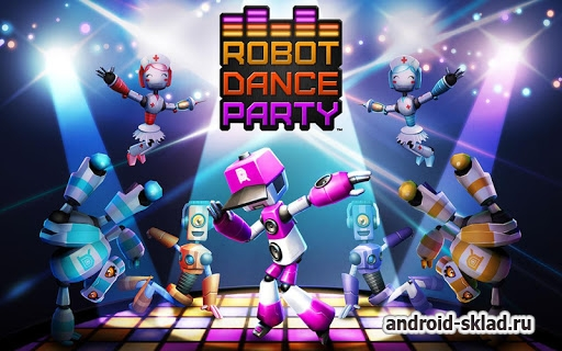 Robot Dance Party - дискотека у роботов